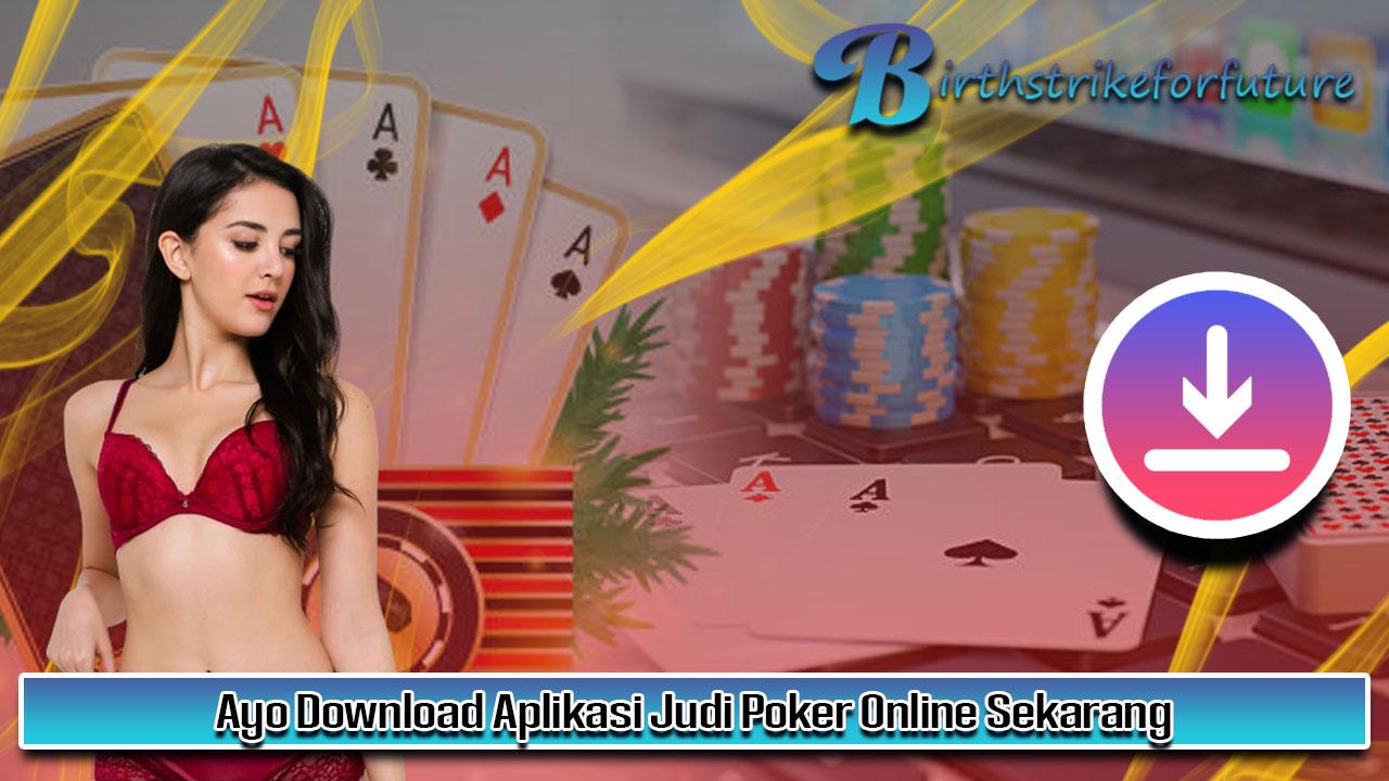Ayo Download Aplikasi Judi Poker Online Sekarang